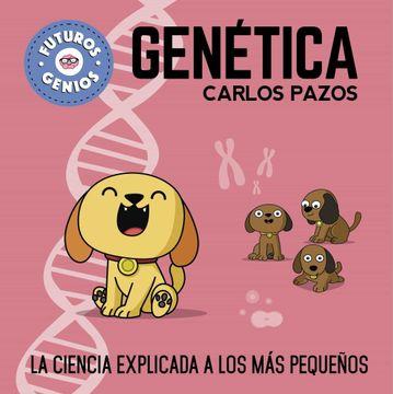 portada Genética (Futuros Genios 2): La Ciencia Explicada a los más Pequeños