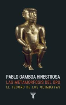 portada Las metamorfosis del oro El Tesoro de los Quimbayas