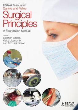 portada Bsava Manual of Canine and Feline Surgical Principles: A Foundation Manual (Bsava British Small Animal Veterinary Association) (libro en Inglés)
