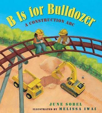 portada B Is for Bulldozer: A Construction ABC
