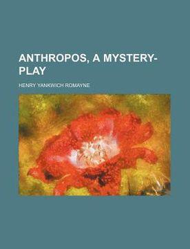 portada anthropos, a mystery-play