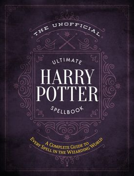 portada The Unofficial Ultimate Harry Potter Spellbook: A Complete Reference Guide to Every Spell in the Wizarding World (libro en Inglés)