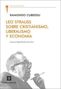 portada Leo Strauss Sobre Cristianismo, Liberalismo y Economía (la Antorcha)