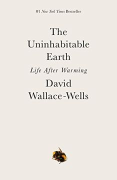 portada The Uninhabitable Earth: Life After Warming (libro en Inglés)