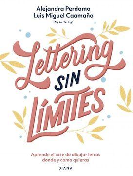 portada Lettering sin Límites: Aprende el Arte de Dibujar Letras Donde y Como Quieras