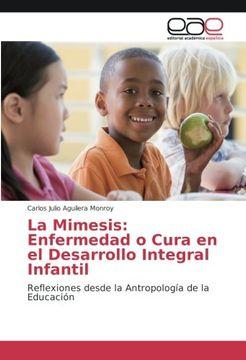 portada La Mimesis: Enfermedad o Cura en el Desarrollo Integral Infantil: Reflexiones desde la Antropología de la Educación