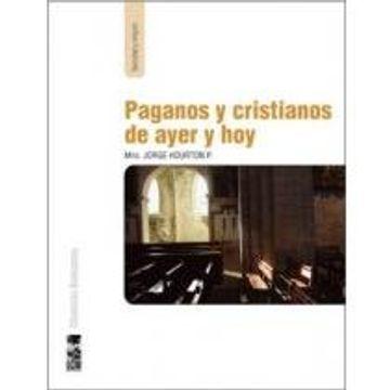 portada Paganos y Cristianos de Ayer y hoy