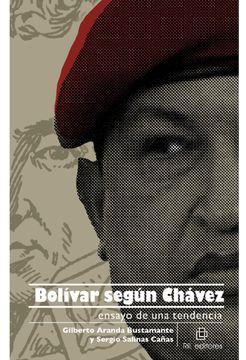 portada Bolívar Según Chávez: Ensayo de una Tendencia