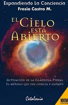 portada El Cielo Está Abierto: Activación de la Glándula Pineal el Método que