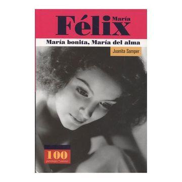 portada Maria Felix Maria Bonita Maria del Alma (100 Personajes) (100 Personajes