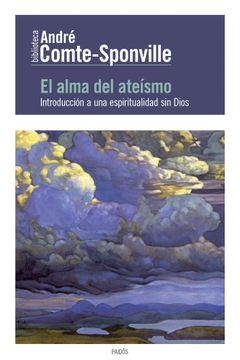 portada El Alma del Ateísmo: Introducción a una Espiritualidad sin Dios (Biblioteca André Comte-Sponville)