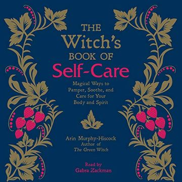 portada The Witch's Book of Self-Care: Magical Ways to Pamper, Soothe, and Care for Your Body and Spirit (libro en inglés) (Audiolibro)