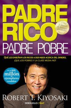 portada Padre Rico, Padre Pobre. Qué le enseñan los ricos a sus hijos acerca del dinero, ¡que los pobres y la clase media no!