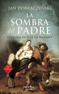 portada La Sombra del Padre. Historia de José de Nazaret (Arcaduz)