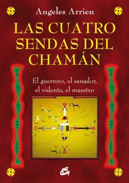 portada Las Cuatro Sendas del Chamán: El Guerrero, el Sanador, el Vidente, el Maestro