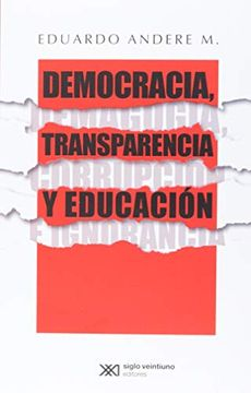 portada Democracia Transparencia y Educacion. Demagogia Corrupcion e Ingnoracia