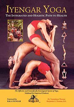 portada Iyengar Yoga the Integrated and Holistic Path to Health (libro en Inglés)