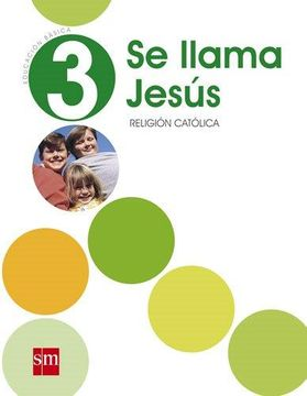 portada Religión 3° Básico (se Llama Jesús) (Sm)
