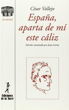 Libro Espana, Aparta de mi Este Caliz, César Vallejo, ISBN 9788479600099.  Comprar en Buscalibre