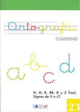 portada ORTOGRAFIA 23 - H, G; R,RR; D y Z final. Signos de ¡! e ¿?