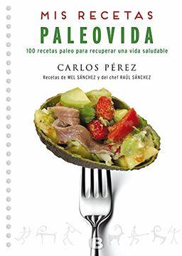 portada Mis Recetas Paleovida: 100 Recetas Paleo Para Recuperar una Vida Saludable