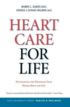 portada Heart Care for Life: Developing the Program That Works Best for you (Yale University Press Health & Wellness) (libro en Inglés)