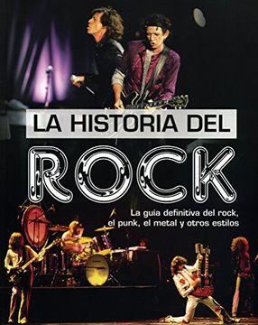 portada Historia del Rock la Guia Definitiva del Rock el Punk el Metal y Otros Estilos