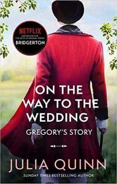 portada On the way to the Wedding: Inspiration for the Netflix Original Series Bridgerton