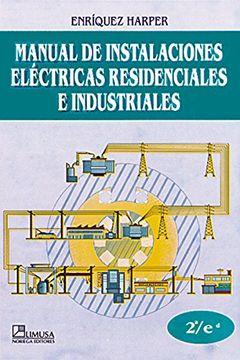 portada MANUAL DE INSTALACIONES ELÉCTRICAS RESIDENCIALES E INDUSTRIALES, 2A ED
