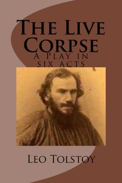 portada The Live Corpse: A Play in six Acts (libro en Inglés)