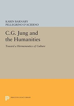 portada C. G. Jung and the Humanities: Toward a Hermeneutics of Culture (Princeton Legacy Library) (libro en Inglés)