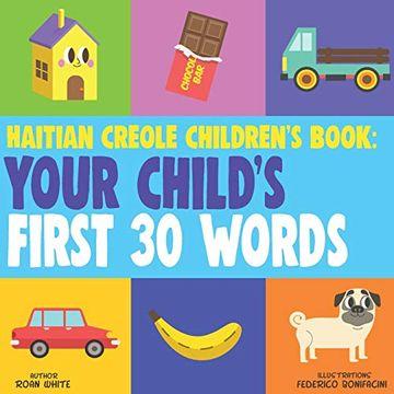 portada Haitian Creole Children's Book: Your Child's First 30 Words (libro en inglés)
