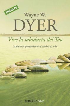 portada Vive la Sabiduría del Tao: Cambia tus Pensamientos y Cambia tu Vida
