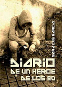 portada DIARIO DE UN HÉROE DE LOS 90 (En papel)