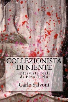 portada Collezionista di niente: Interviste reali di Pino Turlu