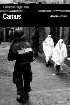 portada Crónicas Argelinas (1939-1958) (el Libro de Bolsillo - Bibliotecas de Autor - Biblioteca Camus)