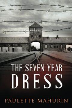 portada The Seven Year Dress: A Novel (libro en Inglés)