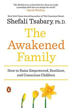 portada The Awakened Family: How to Raise Empowered, Resilient, and Conscious Children (libro en Inglés)