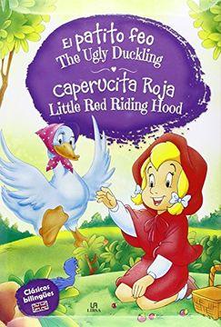 portada El Patito feo - Caperucita Roja: The Ugly Duckling - Little red Riding Hood (Clásicos Bilingües)