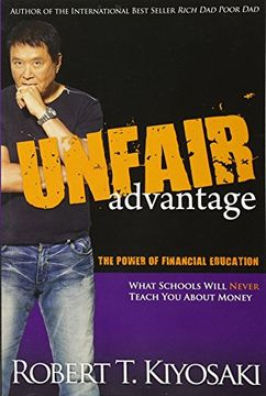 portada Unfair Advantage: The Power of Financial Education (libro en Inglés)