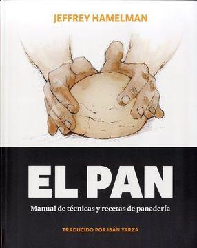 portada El pan: Manual de Técnicas y Recetas de Panadería