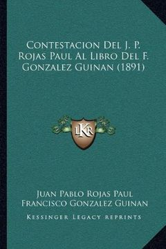 portada Contestacion del j. P. Rojas Paul al Libro del f. Gonzalez Guinan (1891)