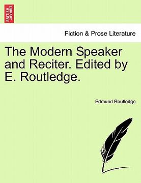 portada the modern speaker and reciter. edited by e. routledge.