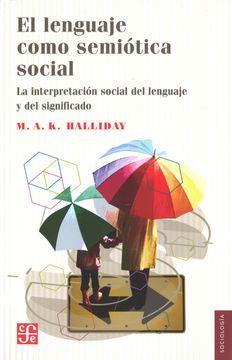 portada El Lenguaje Como Semiótica Social. La Interpretación Social del Lenguaje y del Significado