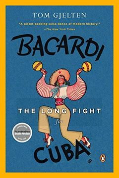 portada Bacardi and the Long Fight for Cuba: The Biography of a Cause (libro en Inglés)
