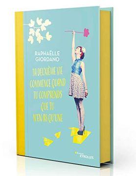 portada Ta Deuxième vie Commence Quand tu Comprends que tu N'en as Qu'une (Roman Eyrolles) (libro en Francés)