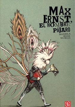 portada Max Ernst, el Hombre Pájaro