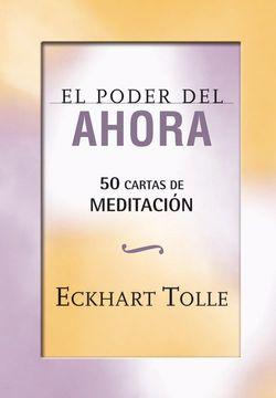 portada El Poder del Ahora. 50 Cartas de Meditación