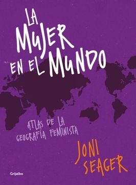 portada La Mujer en el Mundo: Atlas de la Geografía Feminista