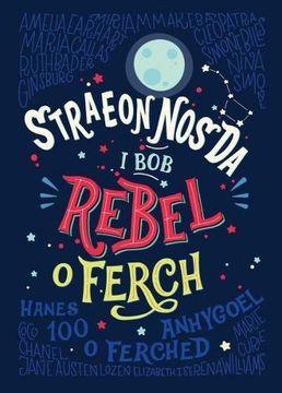 portada Straeon Nos Da i Bob Rebel o Ferch - Hanes 100 o Ferched Anhygoel